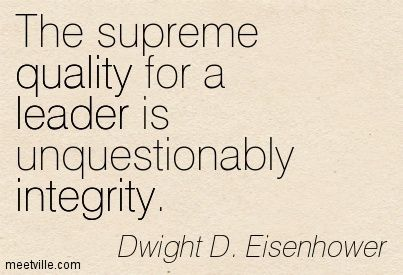 The supreme quality for a leader is unquestionably