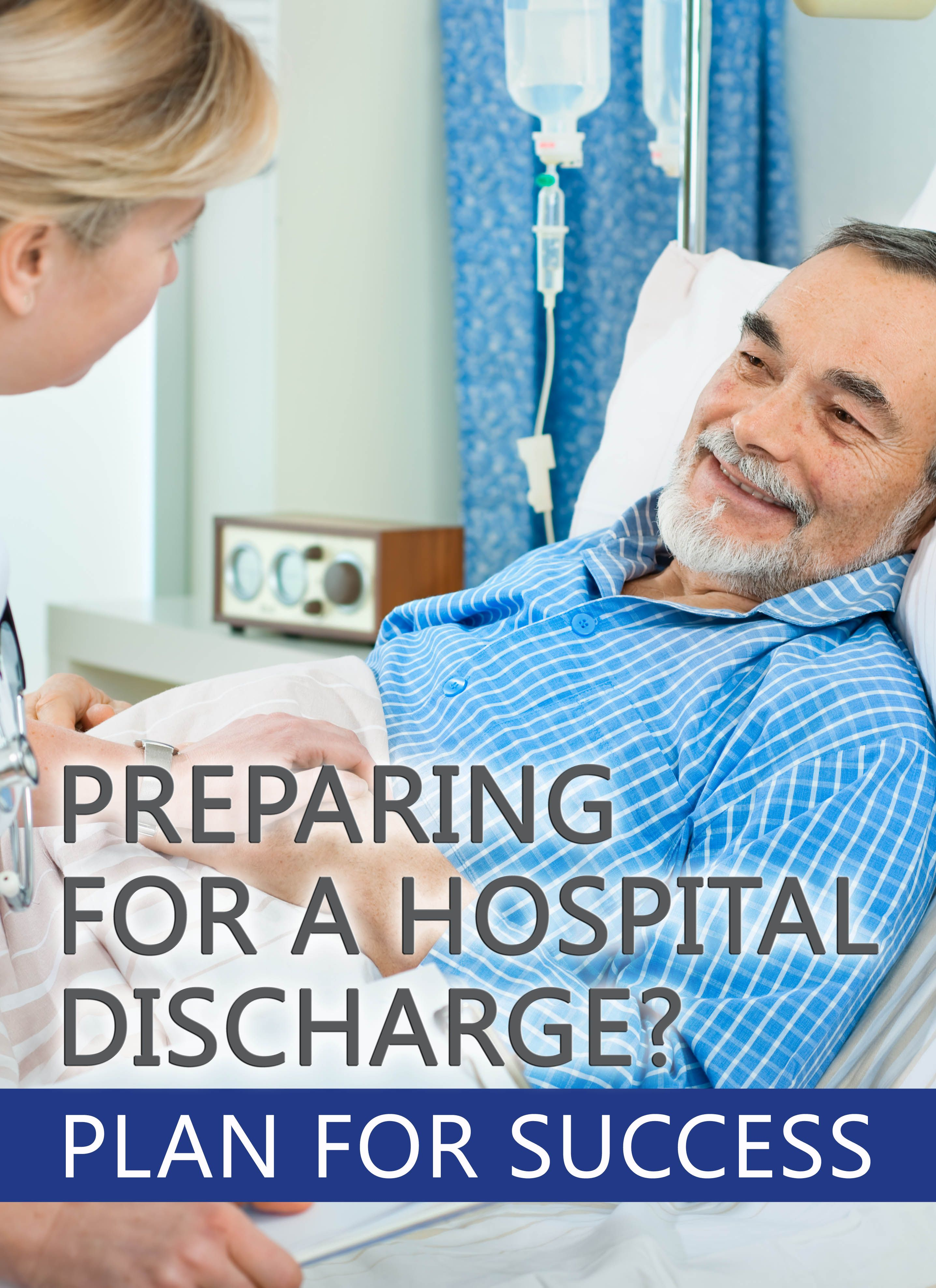 Preparing For A Hospital Discharge Plan For Success