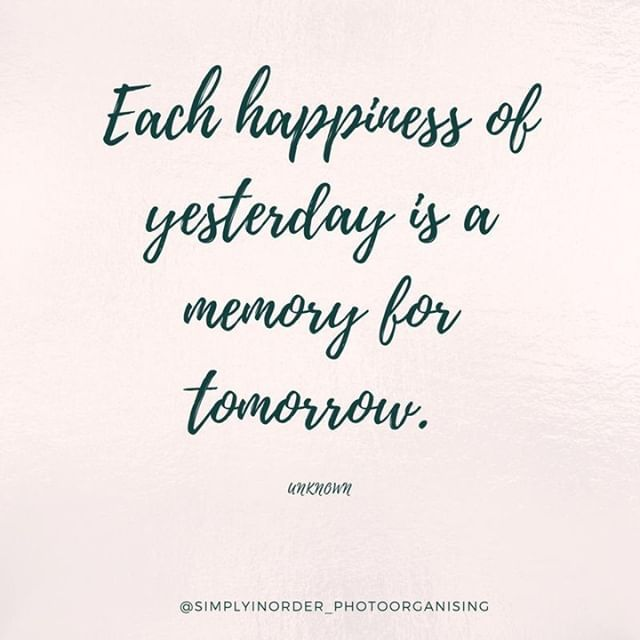 Each happiness of yesterday is a memory for tomorrow ...