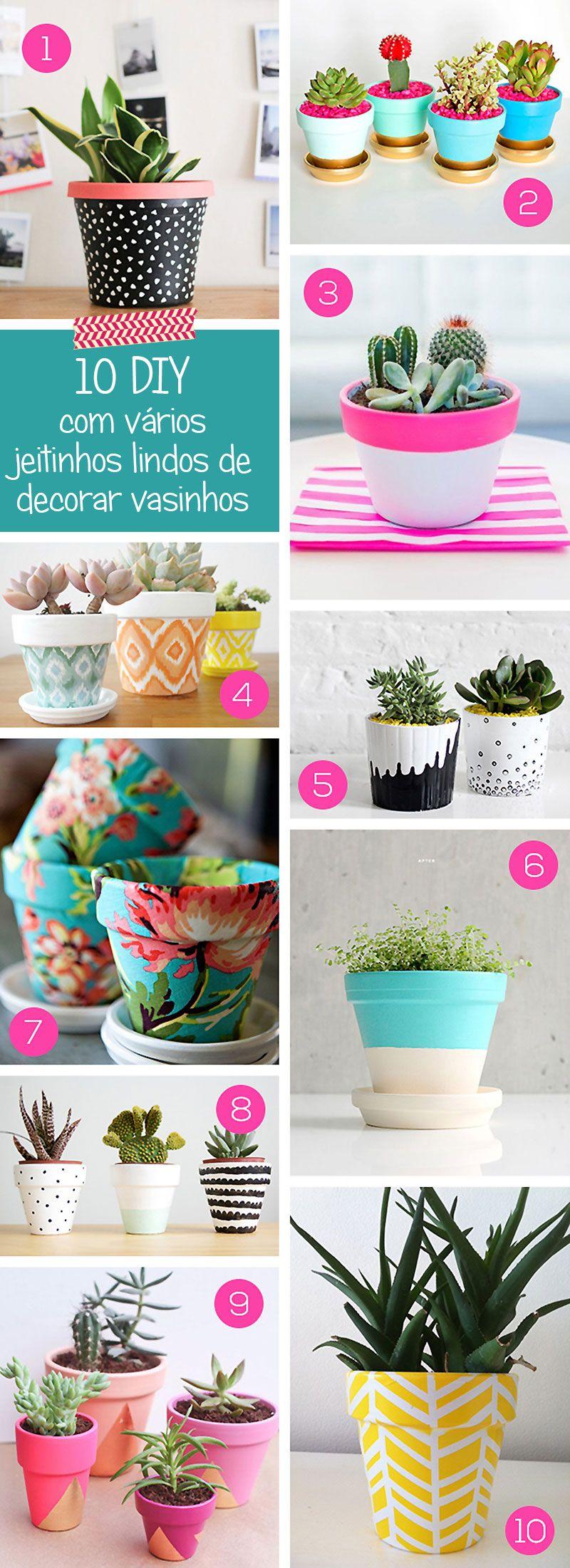 10 DIY Com Jeitinhos Diferentes Para Decorar Vasinhos