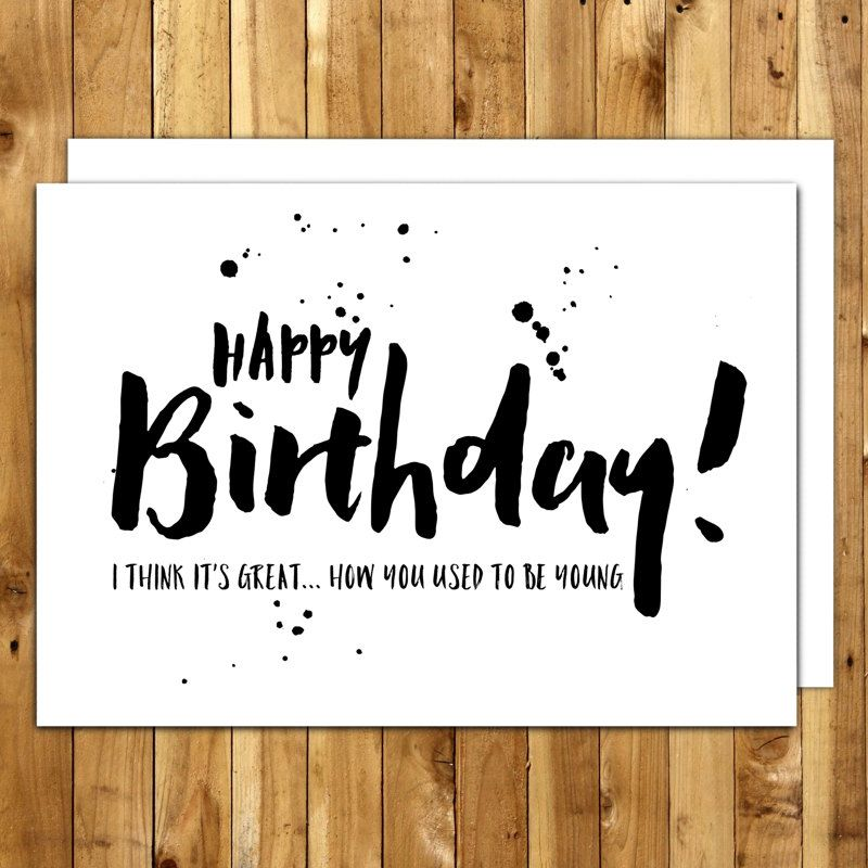 Funny birthday card Birthday Card For Him I think its great – Fun Printable Birthday Cards