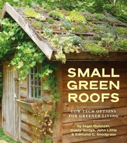 Bestseller Books Online Small Green Roofs Low-Tech Options for