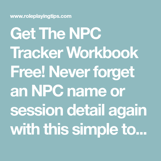Get The Npc Tracker Workbook Free Never Forget An Npc Name Or Session Detail Again With This Simple Tool Here S Why The Npc Tracker Wor Roleplay Npc Workbook