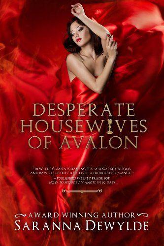 Desperate Housewives of Avalon (Ambrosia Lane Book 2) by Saranna DeWylde http://www.amazon.com/dp/B00IA7IBWY/ref=cm_sw_r_pi_dp_szZXwb0SV3JM6