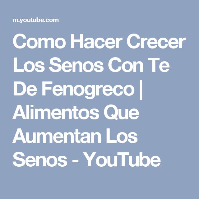 Como Hacer Crecer Los Senos Con Te De Fenogreco | Alimentos Que Aumentan Los Senos - YouTube