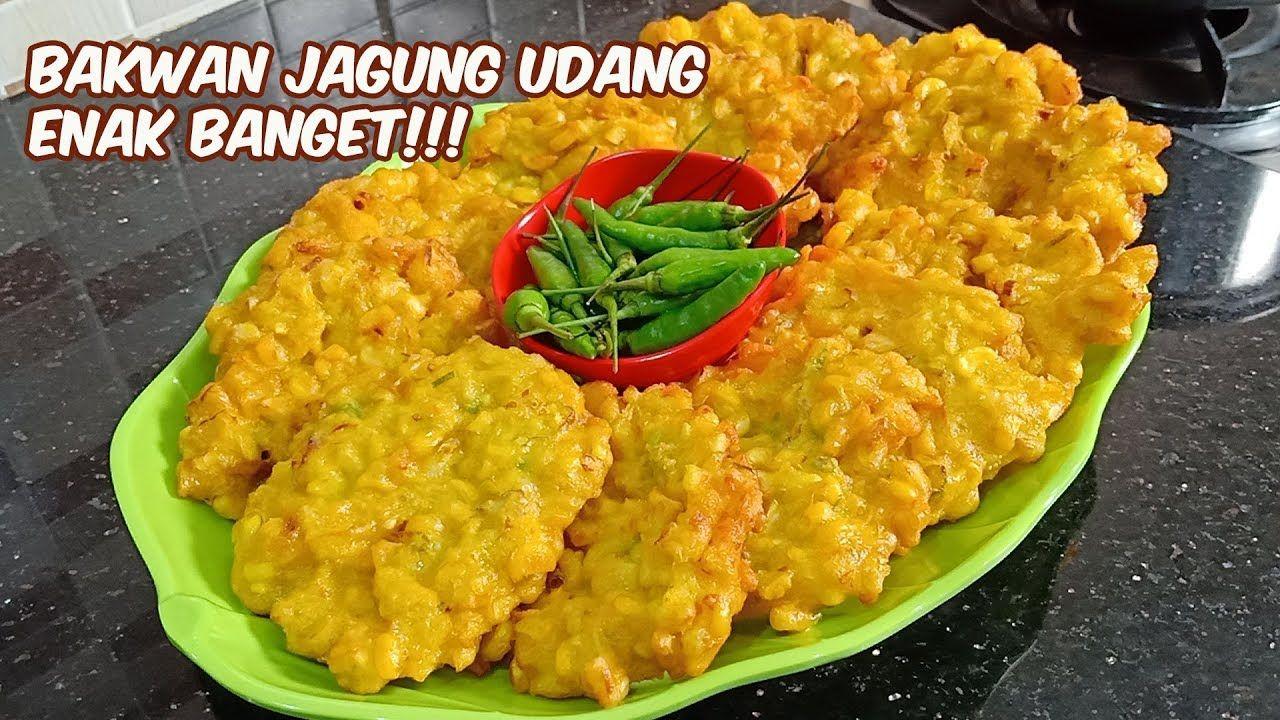 Bakwan Jagung Udang Yang Enak Youtube Makanan Resep Masakan Indonesia Jagung