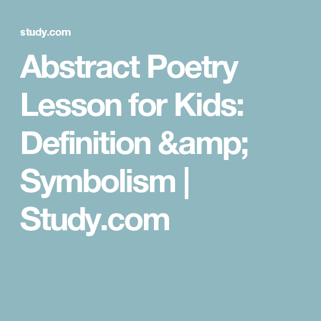 Abstract Poetry Lesson For Kids Definition Symbolism Study