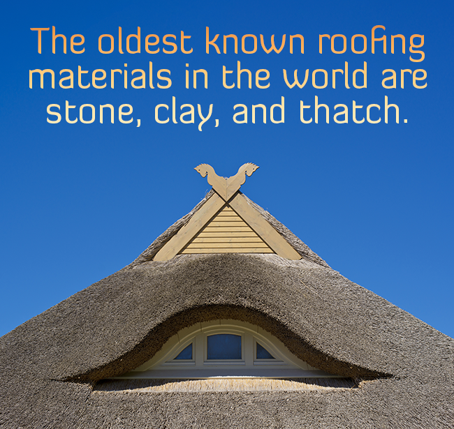 Didyouknow The Oldest Known Roofing Materials In The World Are Stone Clay And Thatch Https Johnpetersroofing Roofing Roofing Materials Roof Repair