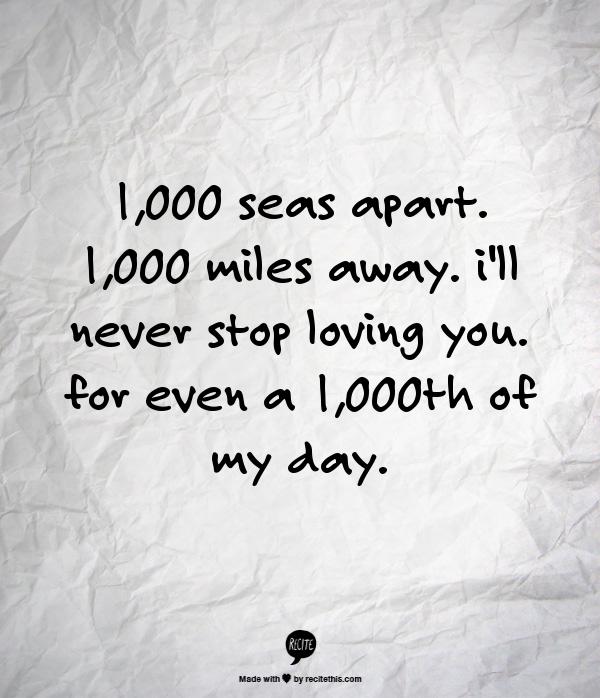 1,000 seas apart  1,000 miles away  I'll never stop loving