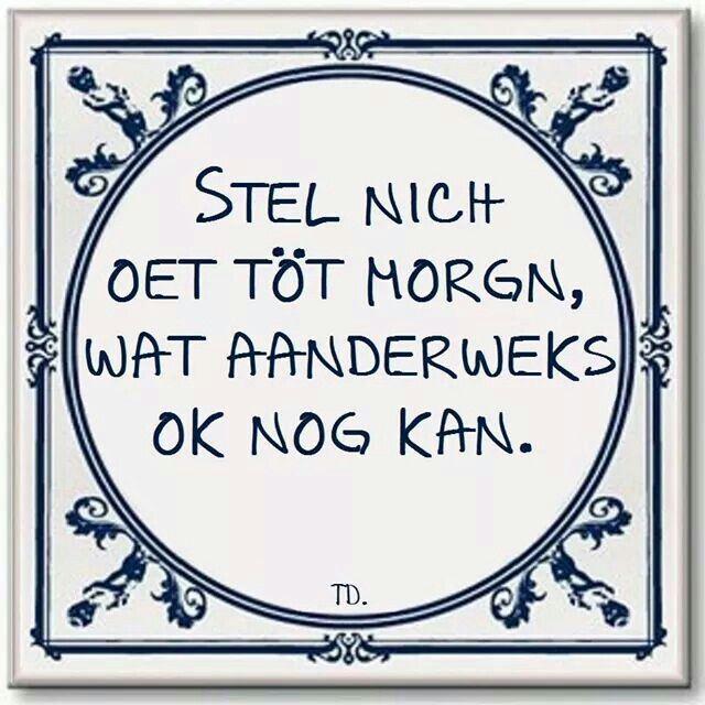 twentse spreuken op tegeltjes Twents dialect | Tegeltjes. Text   Quotes, Funny en Holland twentse spreuken op tegeltjes