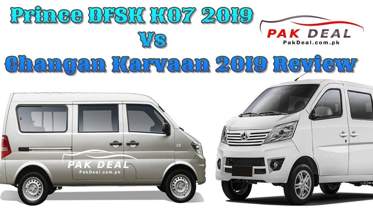 Prince Dfsk K07 2019 Vs Changan Karvaan 2019 Review Pak Deal Official Chang An Paks Prince