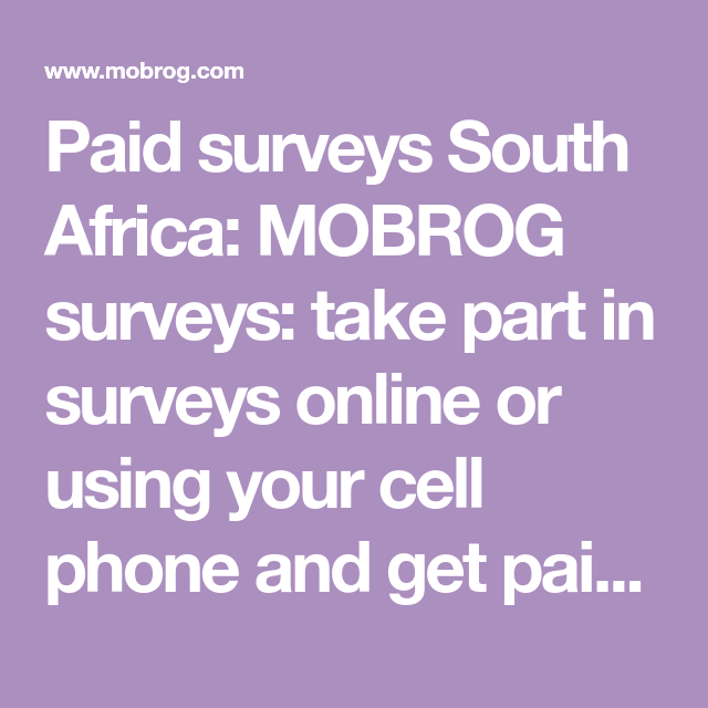 Paid Surveys South Africa Mobrog Surveys Take Part In Surveys