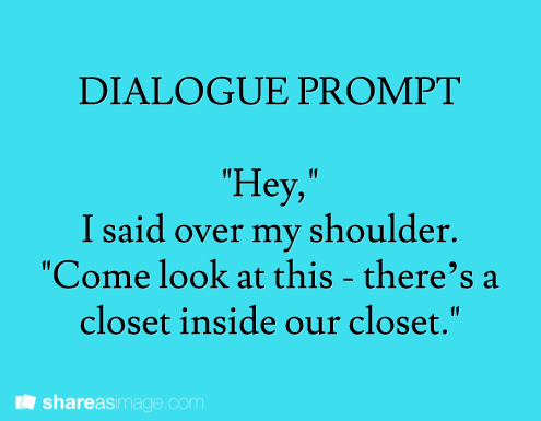 """""""Hey,"""" I said over my shoulder. """"Come look at this - there's a closet inside our closet."""""""