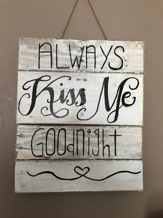 Always Kiss Me Goodnight Pallet Sign Pallet Signs Wood Pallet