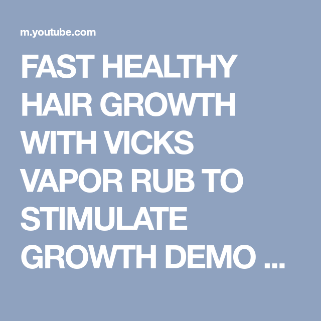 FAST HEALTHY HAIR GROWTH WITH VICKS VAPOR RUB TO STIMULATE ...