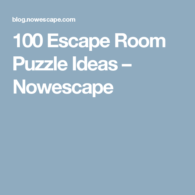 100 Escape Room Puzzle Ideas Nowescape Horror Escape