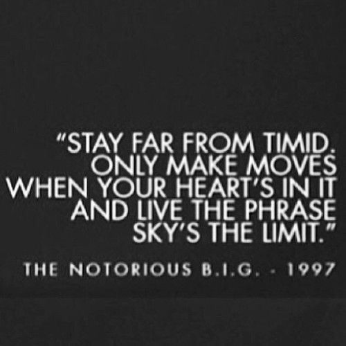 Notorious Big Quote Skys The Limit Dancegroovesoul Life