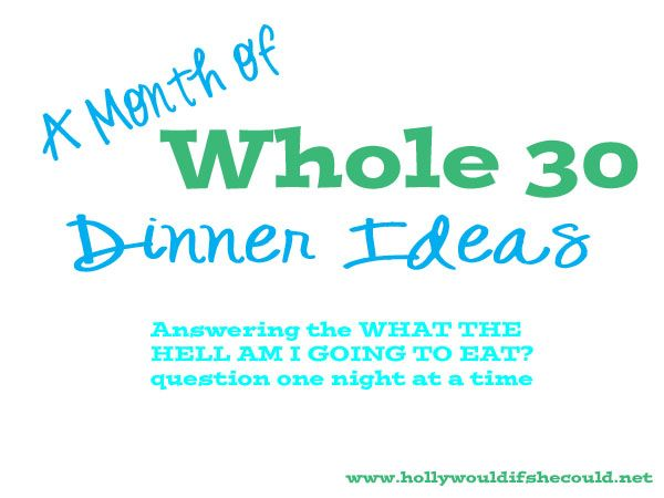 A Month of Whole 30 Dinners Menu