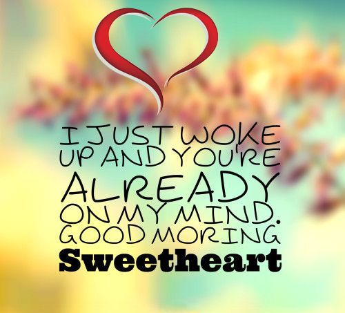 Morning Love Quotes I Just Woke Up And You're Already On My Mind#goodmorning #sweethe