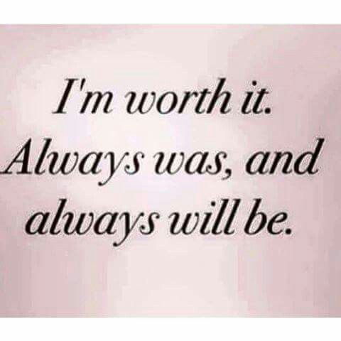 I\'m worth it. Always was & always will be.   Quotes, Sassy ...