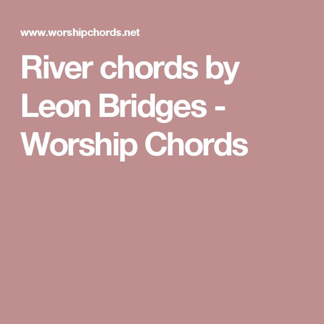 River chords by Leon Bridges - Worship Chords | guitar songs ...