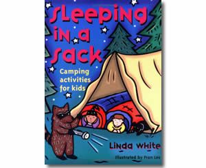 Sleeping in a Sack: Camping activities for kids to do while at the vacation lake or mountain home
