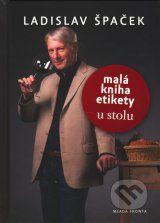 Mala kniha etikety u stolu (Ladislav Spacek)
