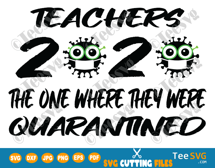 Teachers 2020 Quarantined SVG The One Where They Were | Teesvg