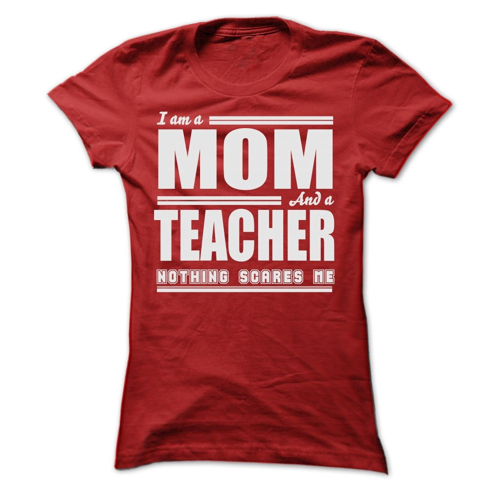 I AM A MOM AND A TEACHER SHIRTS