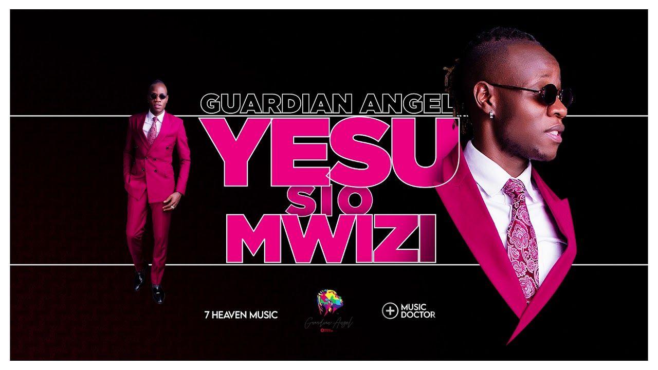 Gospel audio guardian angel yesu si mwizi mp3