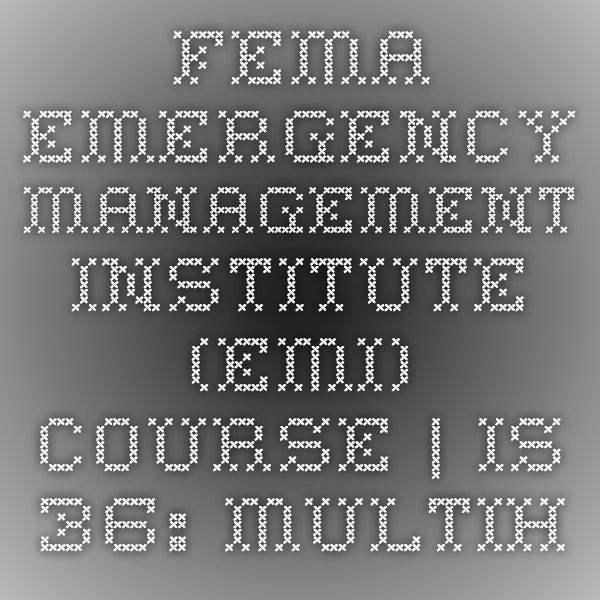FEMA - Emergency Management Institute (EMI) Course IS-36 - fema application form