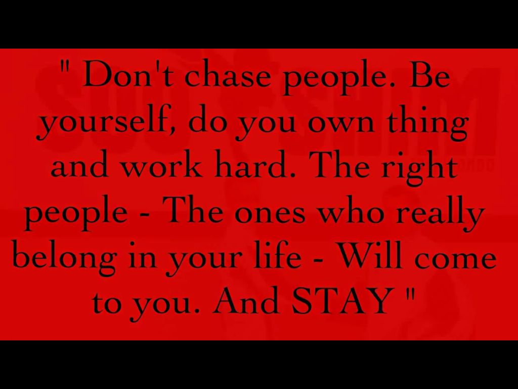 You Should Have To Beg Anyone To Be In Your Life Quotes To Live