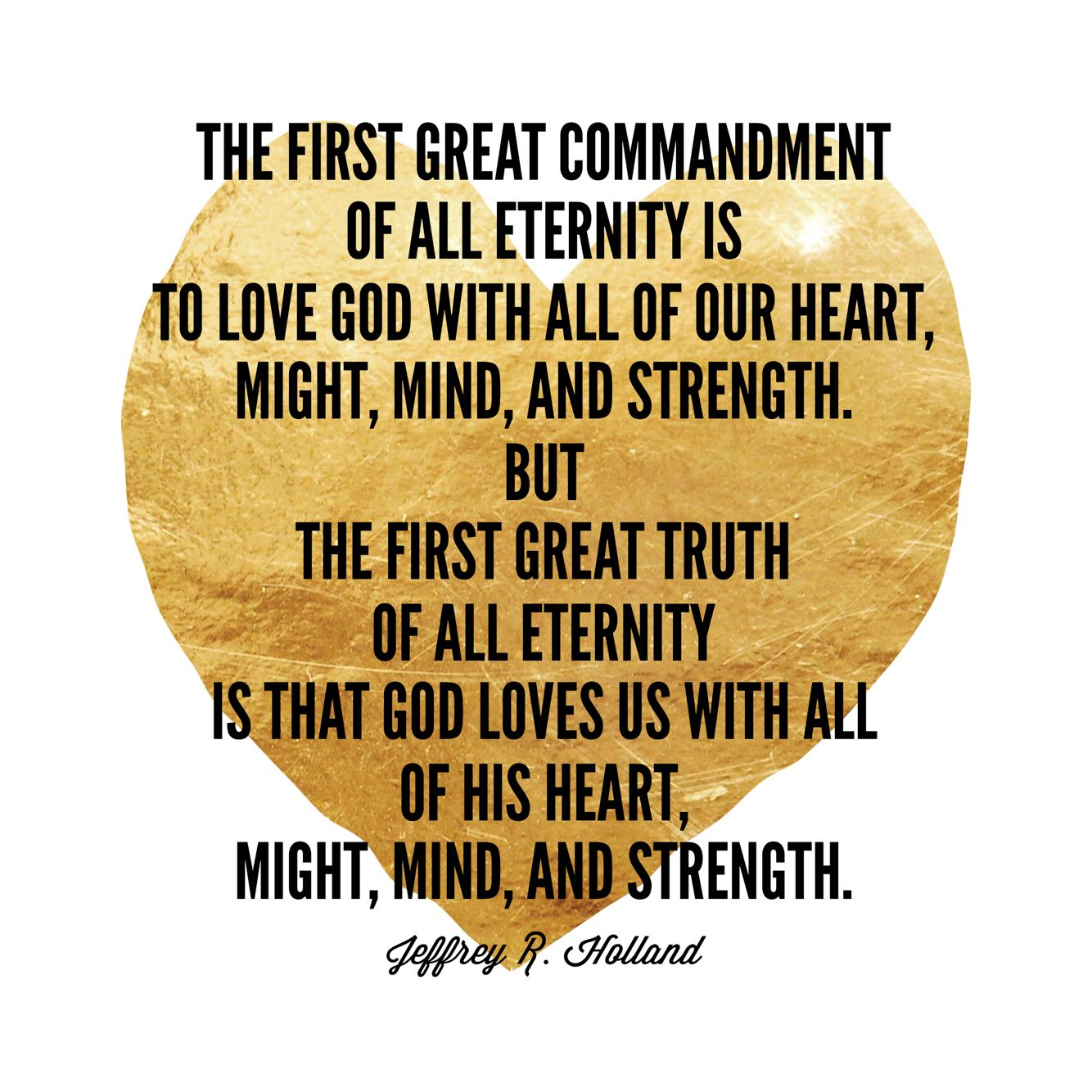Quotes About God And Love The First Great Commandment Of All Eternity Is To Love God With