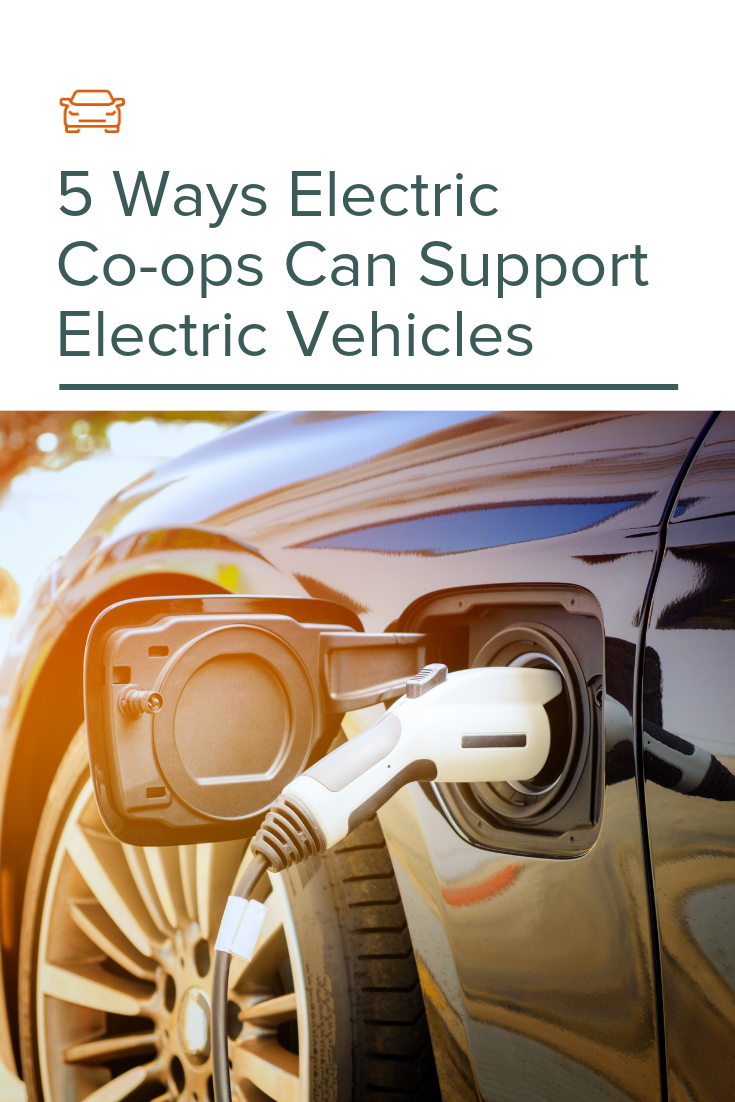 5 Ways Electric Co Ops Can Support Electric Vehicles Electric Cars Electric Co Electricity