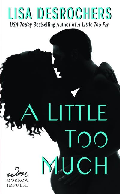 A LITTLE TOO MUCH (A Little Too Far #2) by Lisa Desrochers: http://www.thereadingcafe.com/a-little-too-much-a-little-too-far-2-by-lisa-desrochers-cover-reveal/