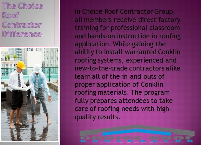 In Choice Roof Contractor Group All Members Receive Direct Factory Training For Professional Classroom And Hands O Roofing Systems Roofing Contractors Roofing