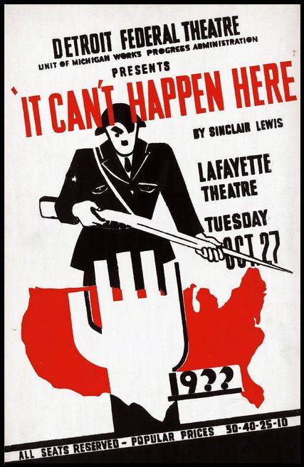 "The protagonist of Sinclair Lewis's 1935 novel ""It Can't Happen Here"" sees something dark brewing in American politics."