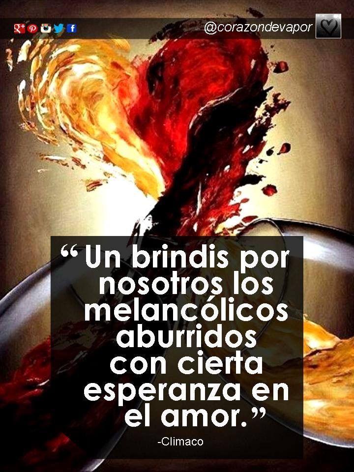 UN BRINDIS #nosotros #melancólicos #aburridos #esperanza #amor /@corazondevapor