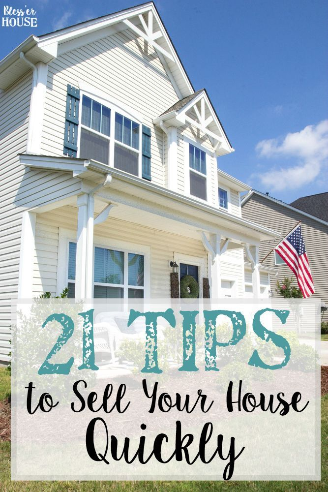 21 Tips To Sell Your House Quickly Sell My House Selling Your