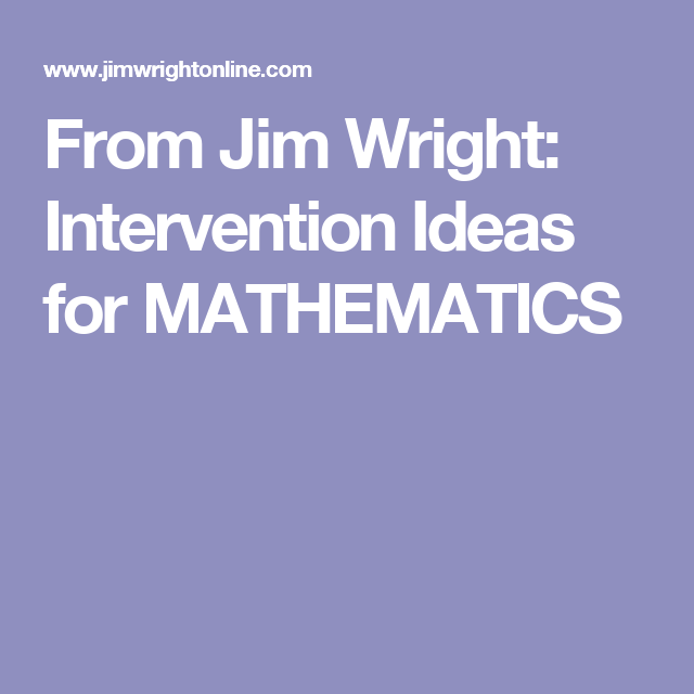 From Jim Wright: Intervention Ideas for MATHEMATICS | MATH ...