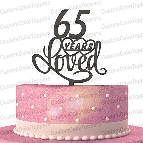 Cake 65 Years Loved Topper Classy 65th Birthday