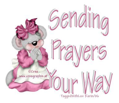 Sending prayers your way. With love and hugs too. XOXO\'s ...