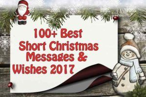100+ Best Short Christmas Messages & Wishes 2017 For SMS, Greeting ...