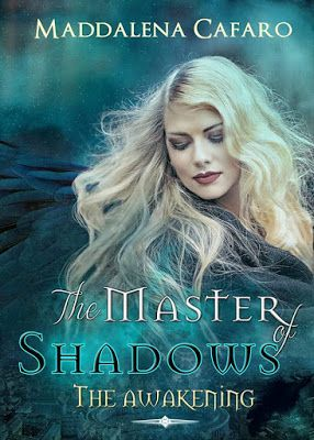 Romance and Fantasy for Cosmopolitan Girls: THE MASTER OF SHADOWS: THE AWAKENING di Maddalena ...