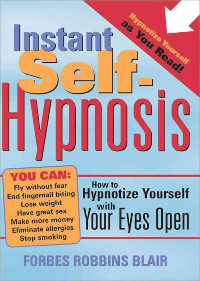Instant Self Hypnosis How To Hypnotize Yourself With Your Eyes Open Paperback Overstock Com Shopping The Best Hypnotize Yourself Learn Hypnosis Hypnosis