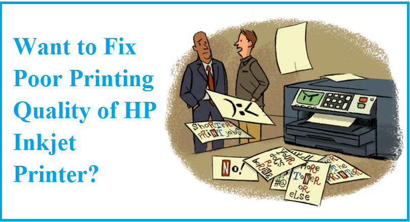 Are You Encountering The Issue Of Poor Print Quality Of Hp Printer And Want To Fix It Print Quality Print Printer
