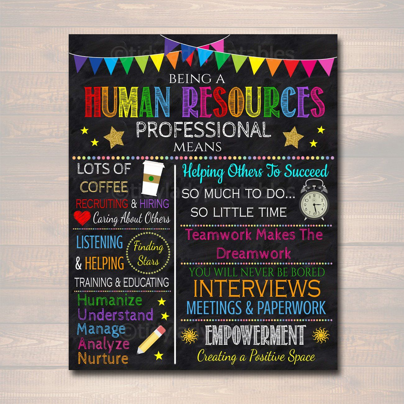 Being a Human Resources Professional Means... Inspirational printable art. A beautiful HR Human Resources Manager, Assistant, Director etc. gift that they can decorate their Human Resources office with! Beautiful, bright and inspirational -this is a great reminder for human resources professionals who are called to do work bigger than themselves. Set this inspirational art gift on their work desk or hang in the office. Features a faux chalkboard background and nice bright colors - prints beautif