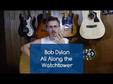 How To Play All Along The Watchtower With Lyrics Build Stamina