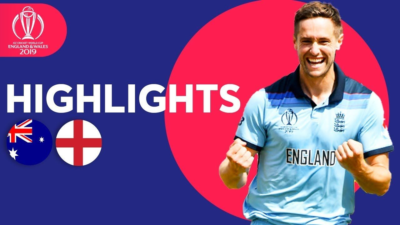 Australia Vs England Match Highlights Icc Cricket World Cup 2019 England Highlights Match Highlights England Match