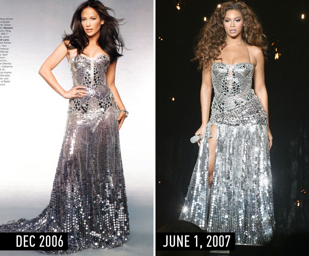 9. Mirrored, silver gown and long, loose hair.  J.Lo in the December 2006 issue of Harper's Bazaar.  Beyoncé performing during her U.K. tour on June 1, 2007.  Definitive Proof Beyoncé Is OBSESSED With J.Lo's Style